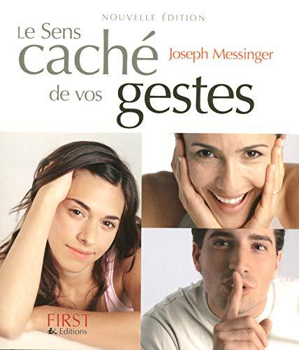 Le sens caché de vos gestes: Joseph Messinger