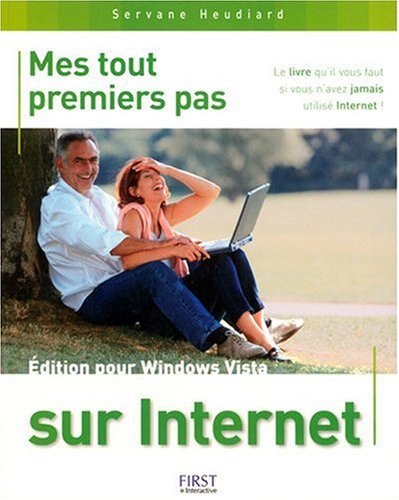 9782754004077: Mes tout premiers pas sur Internet : Edition pour Windows Vista