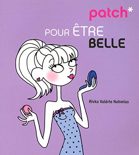 9782754006491: Patch pour être belle (French Edition)