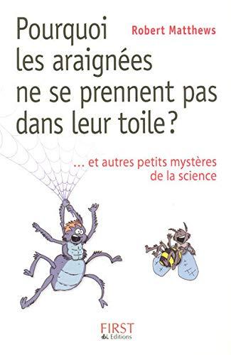 Pourquoi les araignées ne se prennent pas dans leur toile ? (French Edition) (2754007520) by Robert Matthews