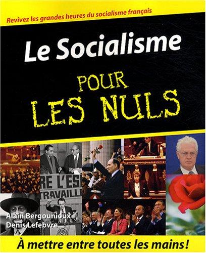 Revivez les grandes heures du socialisme français. Le socialisme pour les nuls. A mettre ...