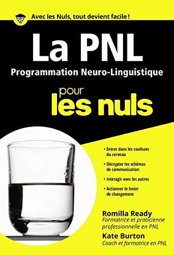 9782754008792: PNL Programmation Neuro-Linguistique: pour les nuls (La)