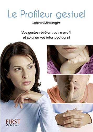 Le Profileur gestuel (French Edition): Joseph Messinger