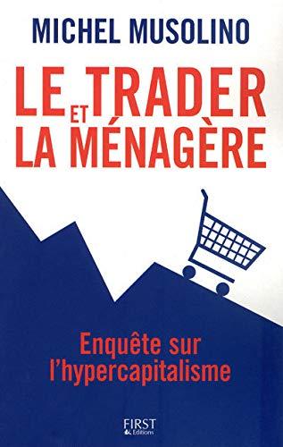 9782754011426: Le trader et la ménagère : Enquête sur l'hypercapitalisme