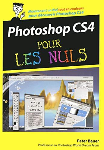 Photoshop CS4 pour les Nuls: Bauer, Peter