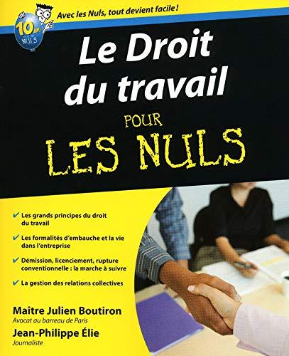 Le droit du travail pour les nuls: Boutiron, Julien, Elie,