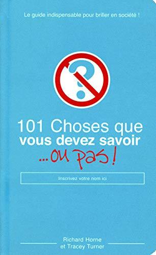 9782754014403: 101 Choses que vous devez savoir ou pas ! (French Edition)
