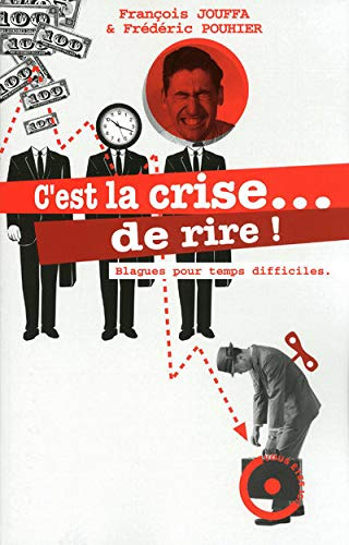 9782754014748: C'EST LA CRISE ... DE RIRE
