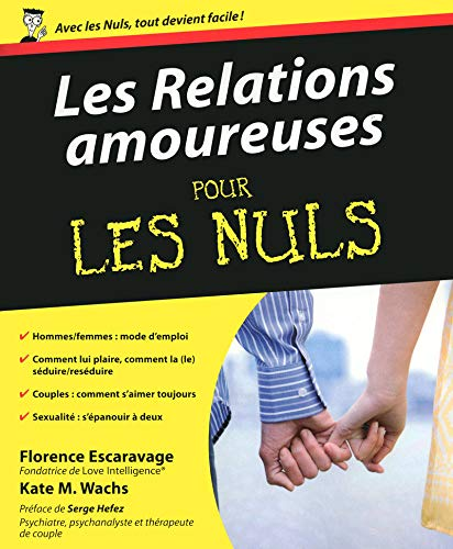 Les relations amoureuses pour les nuls (French Edition): Florence Escaravage