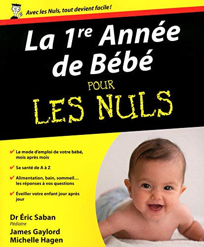 La 1re année de bébé (French Edition): James Gaylord