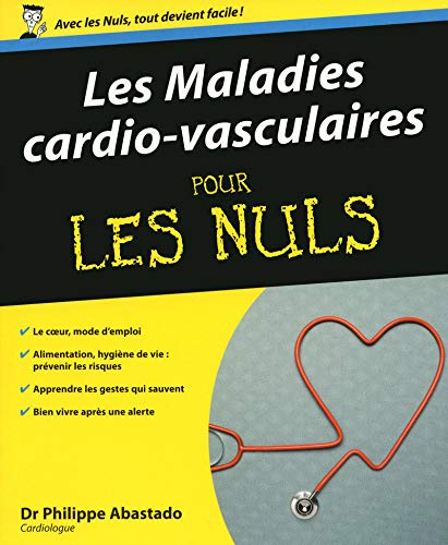 Les maladies cardio-vasculaires pour les Nuls (French Edition): Philippe Abastado