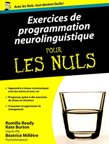 9782754015936: Exercices de programmation neurolinguistique pour les nuls (French Edition)