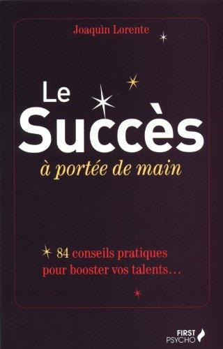 9782754017688: Le succ�s � port�e de main : 84 conseils pour booster vos talents