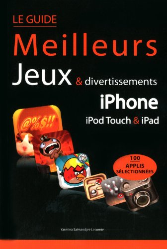 9782754020404: Le guide des meilleurs jeux & divertissements pour iphone, ipod touch et iPad