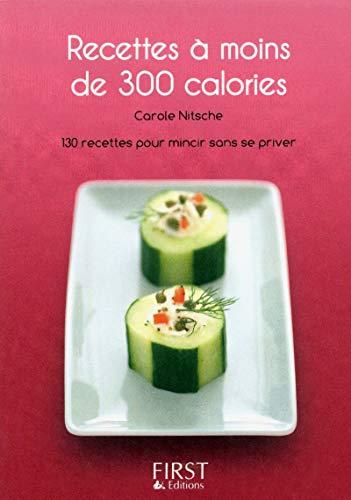 9782754021265: Recettes à moins de 300 calories (Le petit livre)