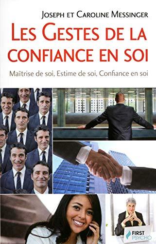 9782754022309: Les gestes de la confiance en soi (French Edition)