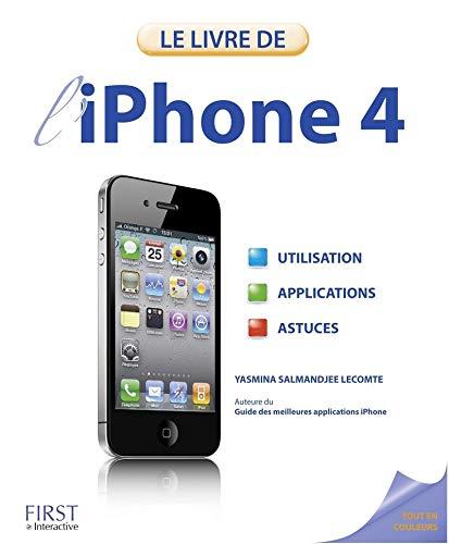 Le livre de l'iPhone 4: Salmandjee Lecomte, Yasmina