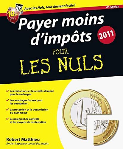 Payer moins d'impôts pour les nuls (French Edition)