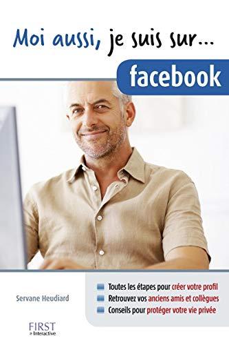 9782754024105: Moi aussi, je suis sur... facebook