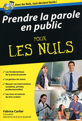 Prendre la parole en public pour les Nuls: Carlier, Fabrice