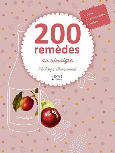 200 remèdes au vinaigre: Chavanne, Philippe