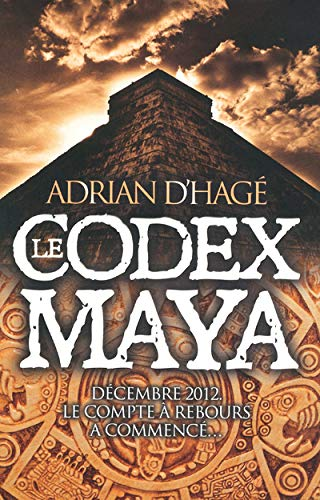 LE CODEX MAYA: Adrian D'Hagé