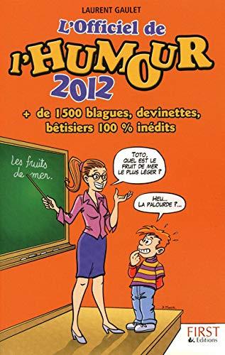 OFFICIEL DE L'HUMOUR 2012: LAURENT GAULET