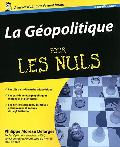 géopolitique pour les nuls (2e édition): Philippe Defarges, Philippe Moreau Defarges