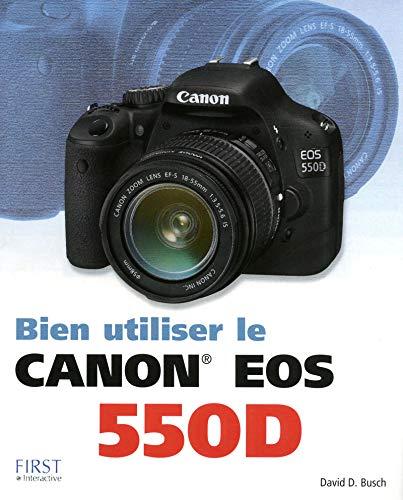 9782754030632: Bien utiliser le Canon EOS 550D