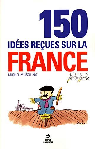 9782754032407: 150 IDEES RECUES SUR LA FRANCE