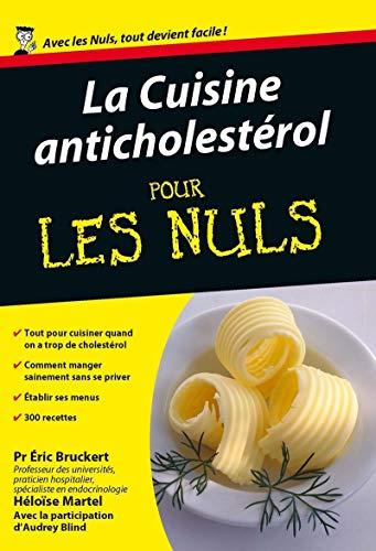 La cuisine anticholestérol pour les Nuls: Bruckert, Eric (pr)