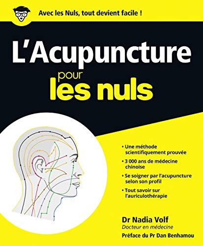 Acupuncture pour les nuls: Nadia Volf