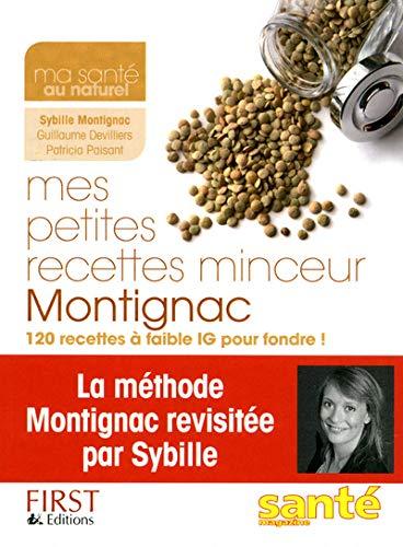 Mes petites recettes minceur Montignac: Sybille MONTIGNAC