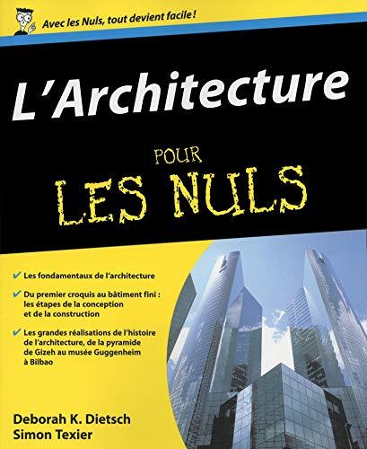 L'Architecture pour les nuls: Deborah K Dietsch, Simon Texier