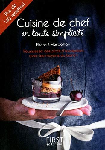 Petit livre de - Cuisine de chef: Florent MARGAILLAN