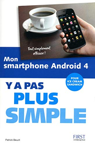 mon smartphone android 4 y a pas plus simple (9782754039710) by [???]