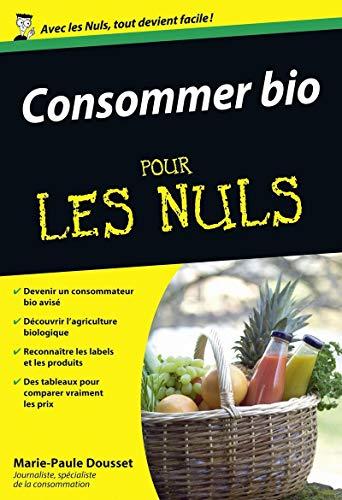 9782754039864: Consommer Bio pour les Nuls