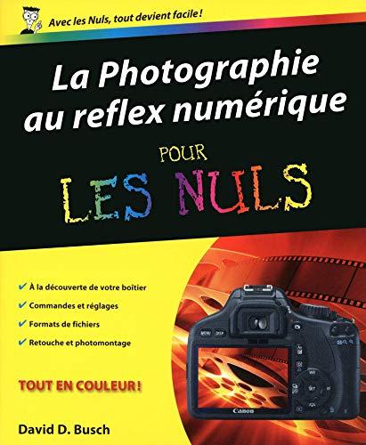 9782754040105: Photographie au reflex numérique Pour les nuls