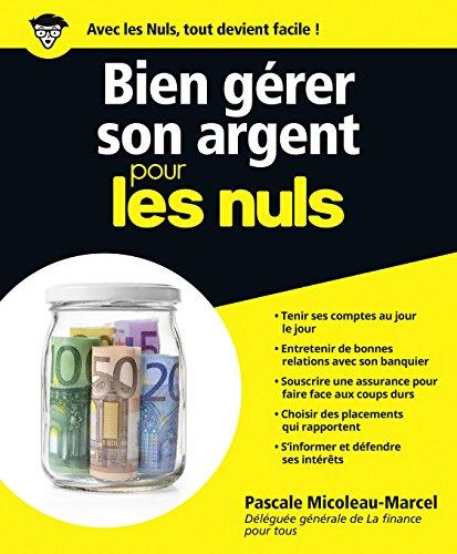 Bien gérer son argent pour les nuls: Pascale Micoleau-Marcel