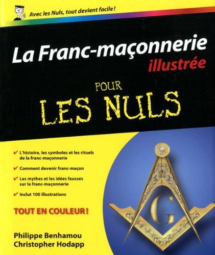 Franc-maçonnerie illustrée pour les nuls: Philippe Benhamou