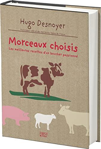 9782754041188: Morceaux choisis : Les meilleures recettes d'un boucher passioné