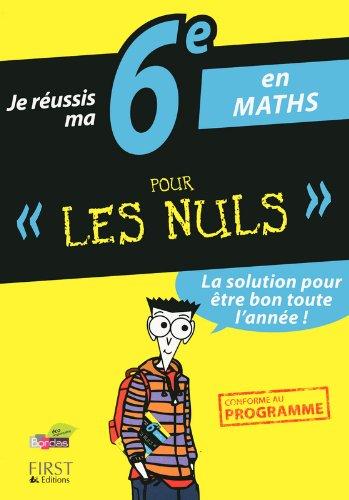 9782754047050: Je r�ussis ma 6e en Maths Pour Les Nuls