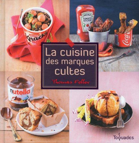 9782754047258: La cuisine des marques cultes