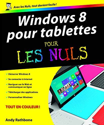 Windows 8 pour tablettes pour les Nuls: Rathbone, Andy