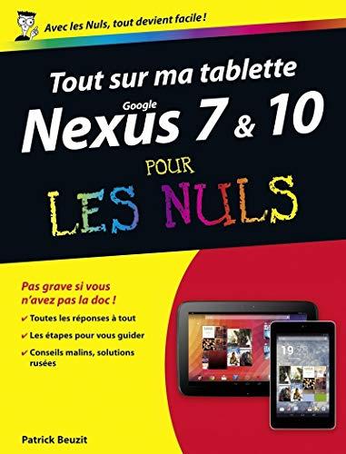 Tout sur ma tablette Google Nexus 7 & 10 pour les Nuls: Beuzit, Patrick