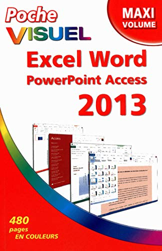 Poche visuel excel, word, powerpoint, access 2013: Elaine J. Marmel, Laurence Chabard, Benedicte ...