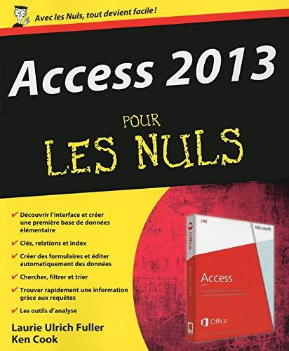Access 2013 pour les nuls: Fuller, Ken Cook, Laurie Ulrich Fuller, Ulrich