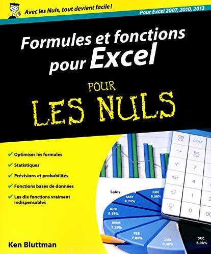 Formules et fonctions pour excel pour les nuls (pour excel 2010 et 2013): Ken Bluttman