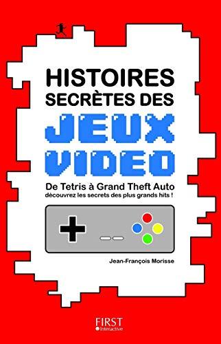 9782754056069: Histoires secrètes des jeux vidéo