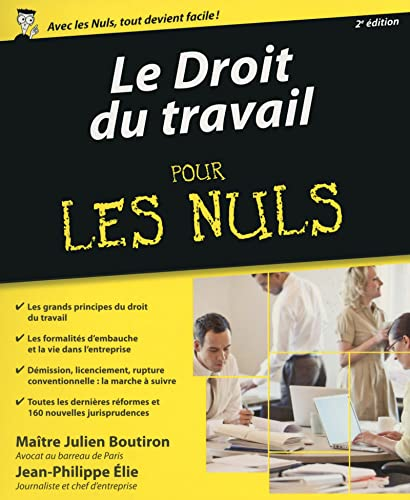 Le Droit du travail pour les Nuls,: BOUTIRON, Julien, ELIE,
